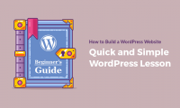 Quick Beginner's Guide to Creating a WordPress Website